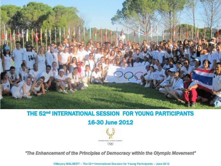 "THE 52nd INTERNATIONAL SESSION FOR YOUNG PARTICIPANTS                    16-30 June 2012""The Enhancement of the Principles..."