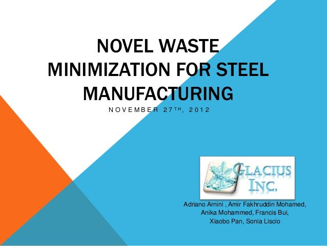 NOVEL WASTEMINIMIZATION FOR STEEL   MANUFACTURING      N O V E M B E R 2 7 TH, 2 0 1 2                             Adriano...
