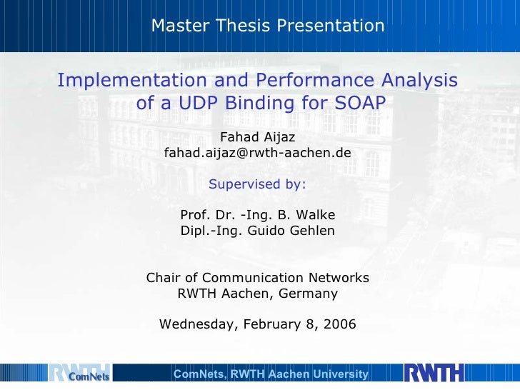 Master Thesis Presentation Implementation and Performance Analysis  of a UDP Binding for SOAP Fahad Aijaz [email_address] ...