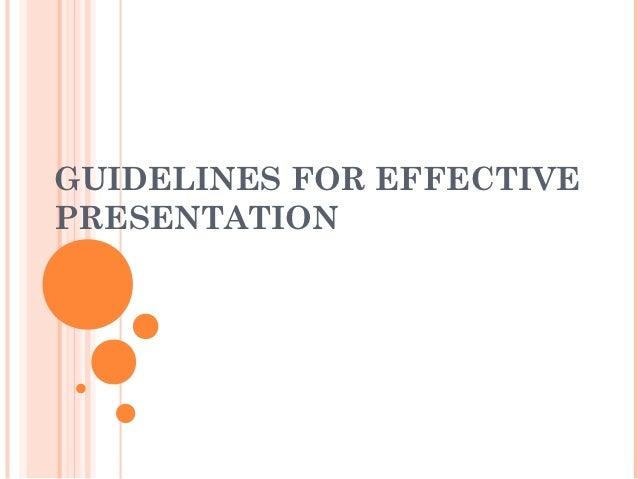 GUIDELINES FOR EFFECTIVEPRESENTATION