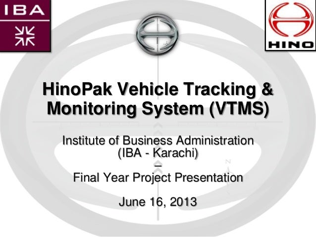 HinoPak Vehicle Tracking &Monitoring System (VTMS)Institute of Business Administration(IBA - Karachi)–Final Year Project P...