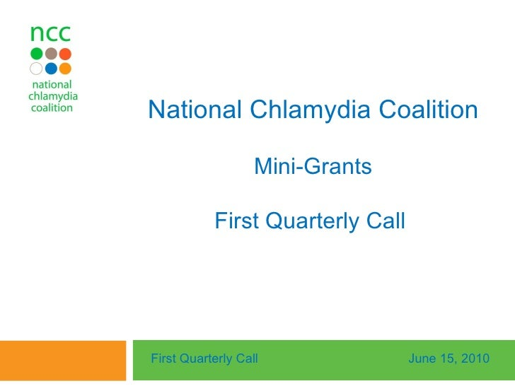 National Chlamydia Coalition Mini-Grants First Quarterly Call  First Quarterly Call June 15, 2010