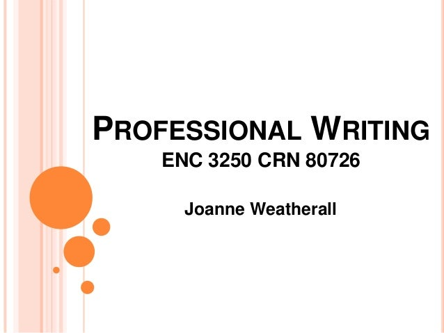 PROFESSIONAL WRITING ENC 3250 CRN 80726 Joanne Weatherall
