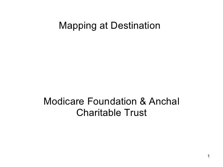 Mapping at Destination Modicare Foundation & Anchal Charitable Trust