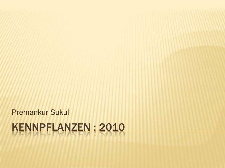 Kennpflanzen : 2010<br />Premankur Sukul<br />