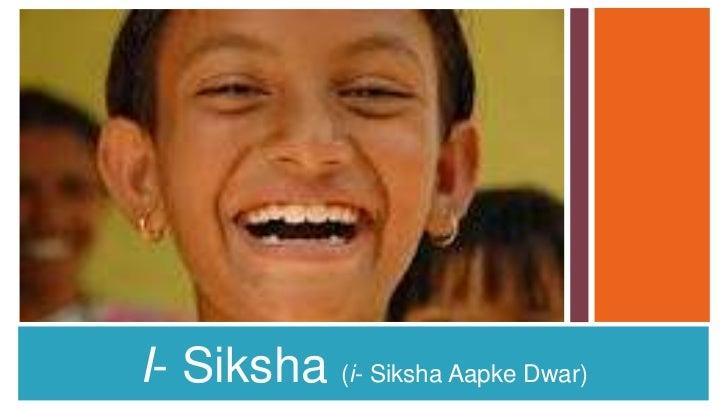 1    I- Siksha (i- Siksha Aapke Dwar)