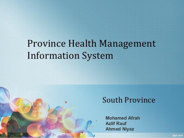 Province Health Management Information System  South Province Mohamed Afrah Azlif Rauf Ahmed Niyaz