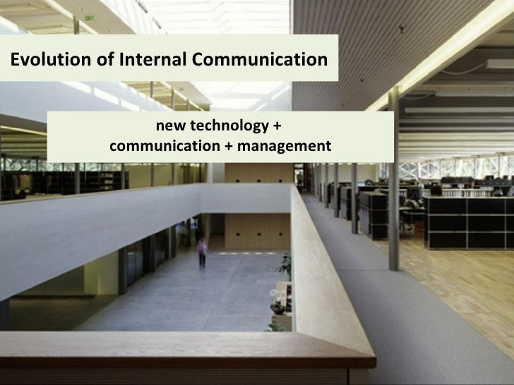 Evolution of Internal Communication new technology +  communication + management