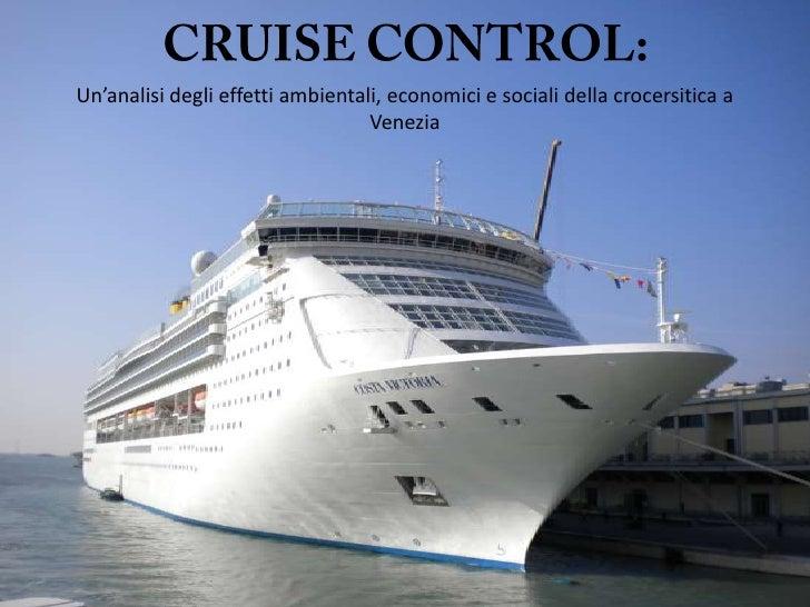 CRUISE CONTROL:Un'analisideglieffettiambientali, economici e socialidellacrocersitica a Venezia<br />