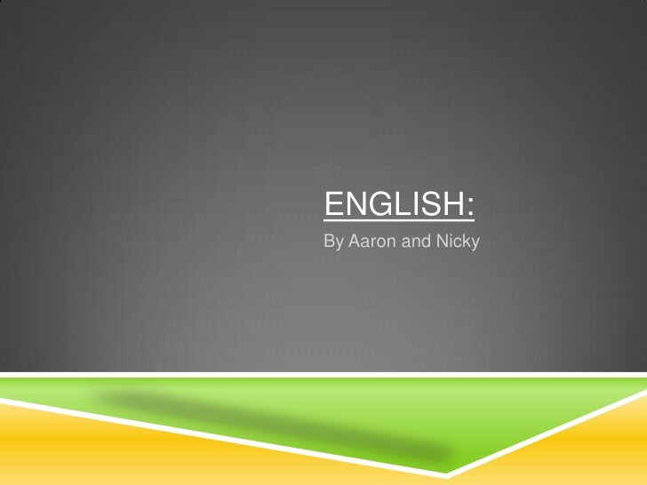 ENGLISH:By Aaron and Nicky
