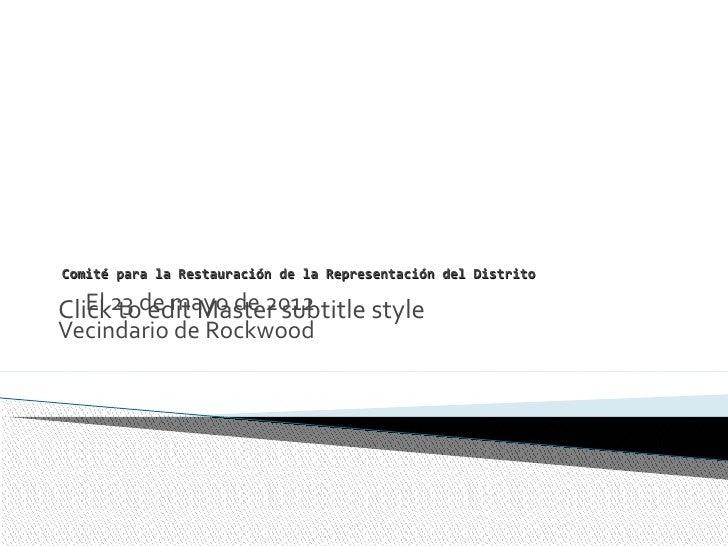 Comité para la Restauración de la Representación del DistritoClick23 de mayo de 2012   El to edit Master subtitle styleVec...