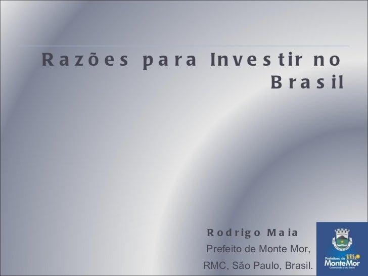 Presentation Mr. Rodrigo Maia Santos