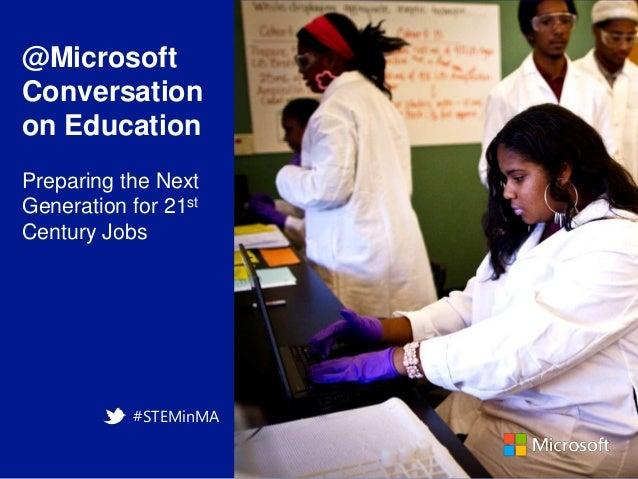 @Microsoft Conversation on Education Preparing the Next Generation for 21st Century Jobs  #STEMinMA