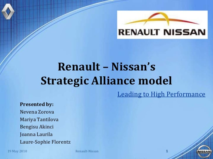 Renault – Nissan's Strategic Alliance model <br />Leading to High Performance<br />19 May 2010<br />1<br />Renault-Nissan<...