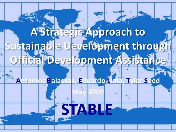 A Strategic Approach to Sustainable Development throughOfficial Development Assistance<br />A<br />S<br />Antonios Balaska...