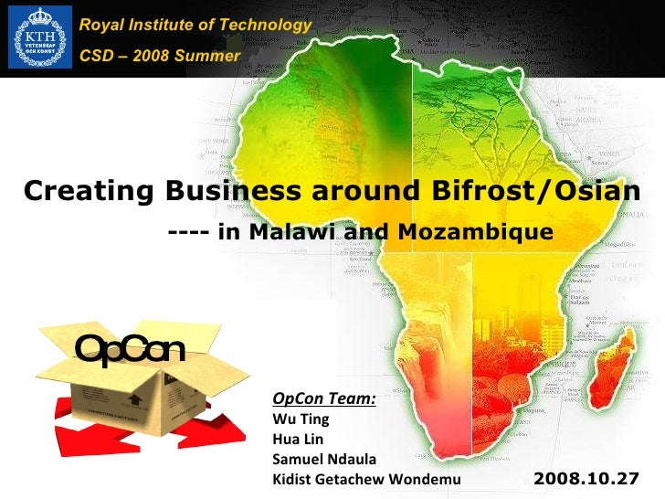 Creating Business around Bifrost/Osian - in Malawi and Mozambique