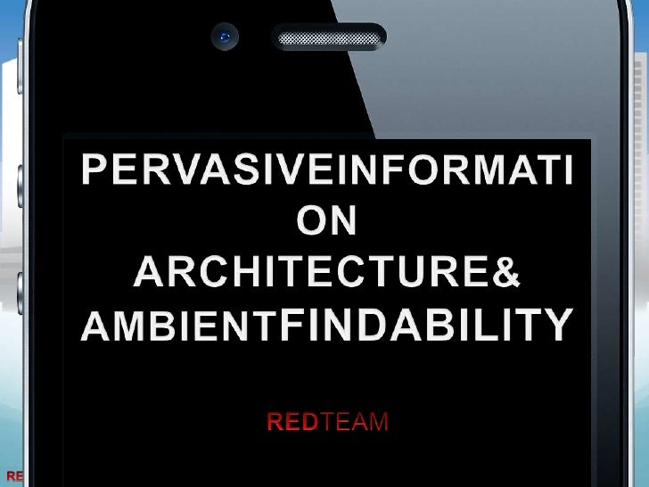 Pervasive Information Architecture and Ambient Findability