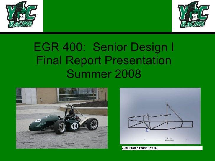 EGR 400:  Senior Design I Final Report Presentation Summer 2008 2009 Frame Front Rev B.