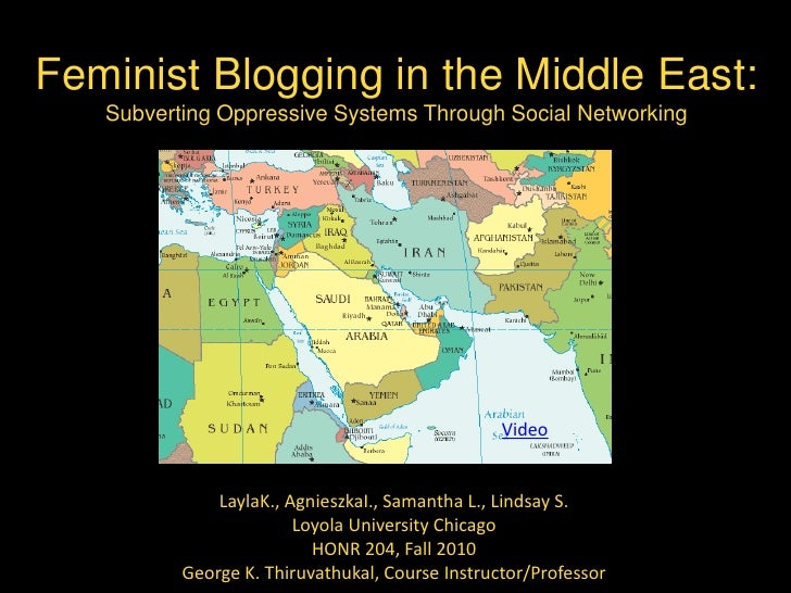 Feminist Blogging in the Middle East:Subverting Oppressive Systems Through Social Networking<br />Video<br />LaylaK., Agni...
