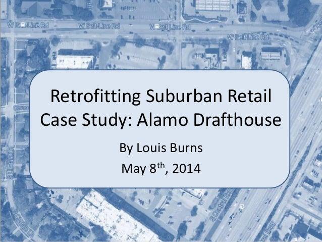 Retrofitting Suburban Retail Case Study: Alamo Drafthouse By Louis Burns May 8th, 2014