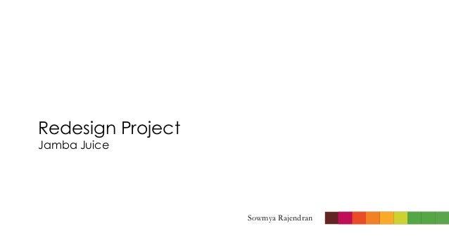 Redesign Project Jamba Juice Sowmya Rajendran0 Sowmya Rajendran