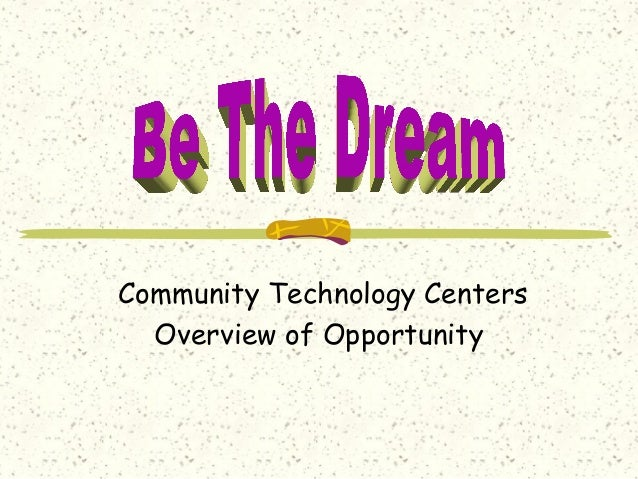 Community Technology Centers Overview of Opportunity