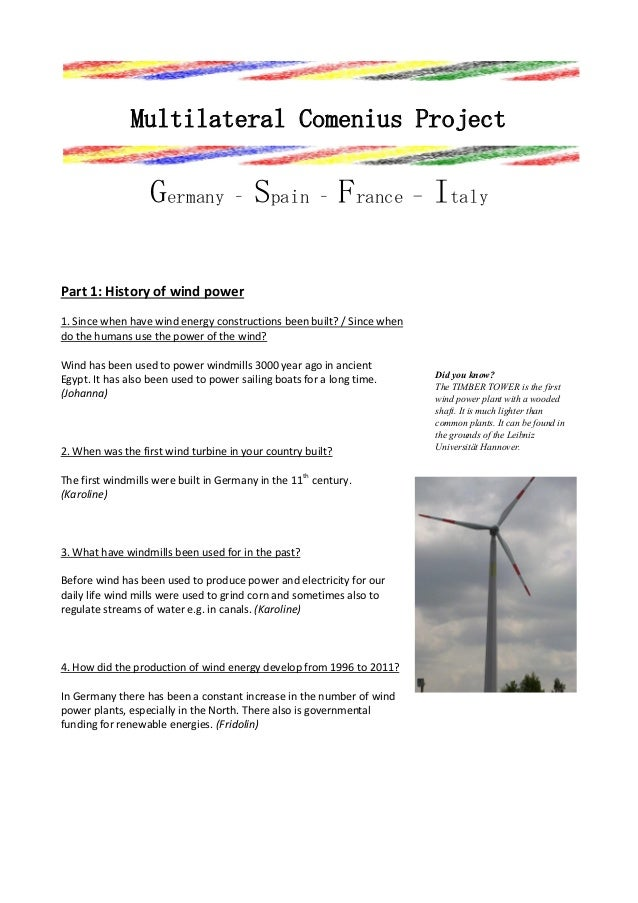 Multilateral Comenius Project  Germany – Spain – France - Italy Part 1: History of wind power 1. Since when have wind ener...