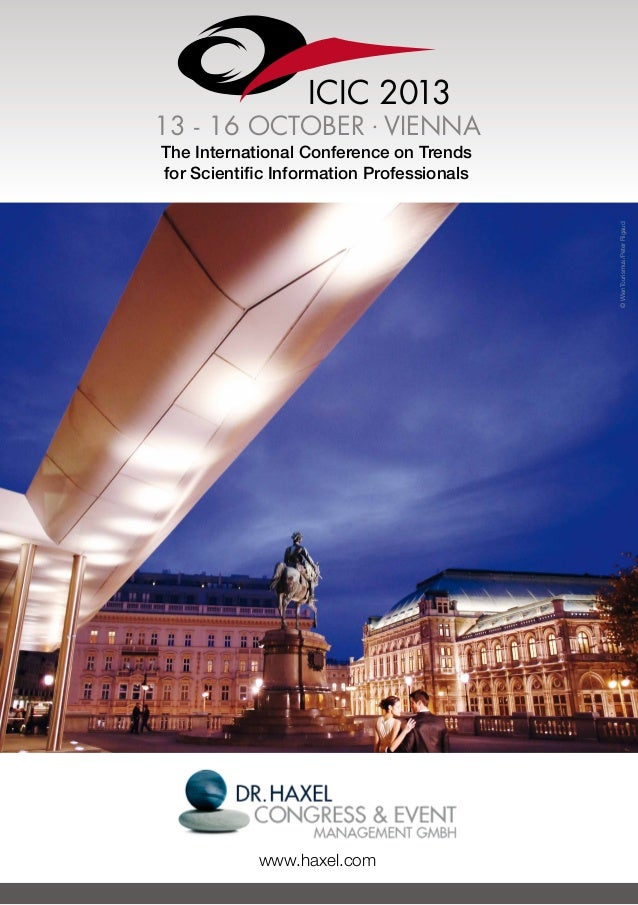 ICIC 2013 13 - 16 OCTOBER . VIENNA The International Conference on Trends for Scientific Information Professionals www.hax...