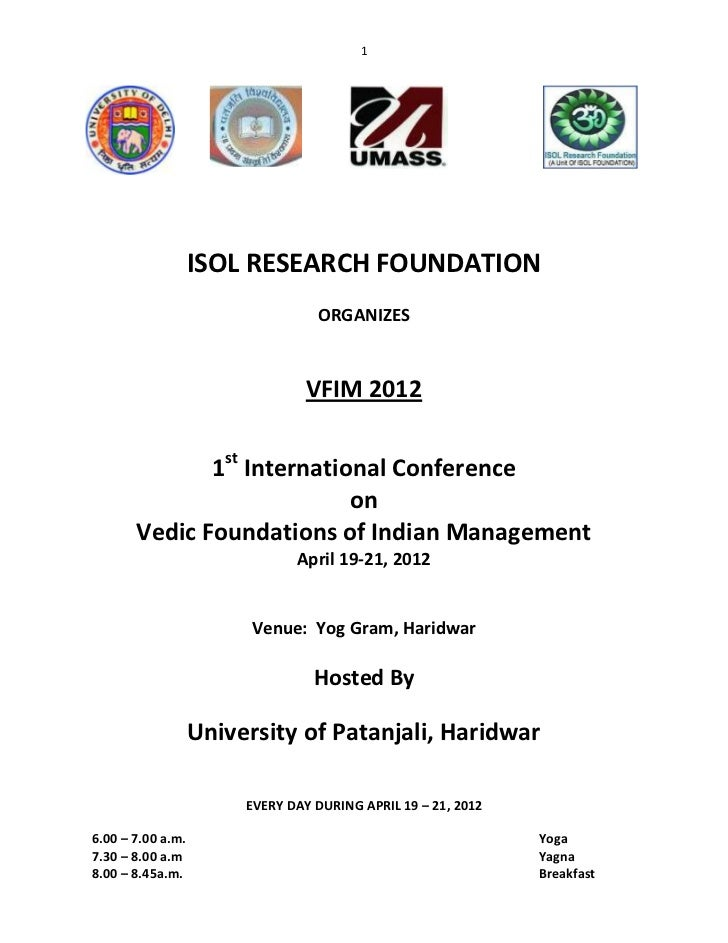 Programme Schedule 1st International Conference on Vedic Foundations of Indian Management during April 19-21, 2012 in Haridwar, Indiaas of April 9, 2012