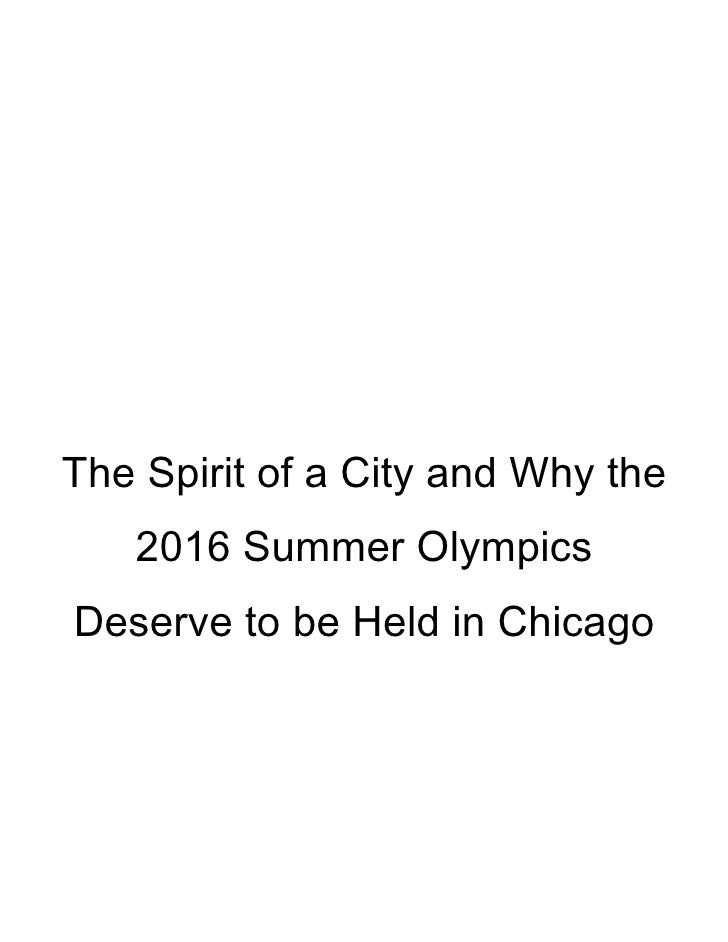 The Spirit of a City and Why the    2016 Summer Olympics Deserve to be Held in Chicago