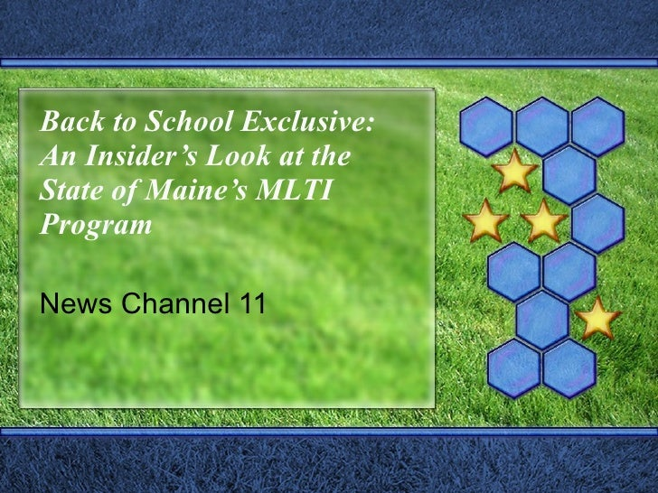 Back to School Exclusive:  An Insider's Look at the State of Maine's MLTI Program News Channel 11