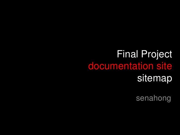 Final Projectdocumentation sitesitemap<br />senahong<br />