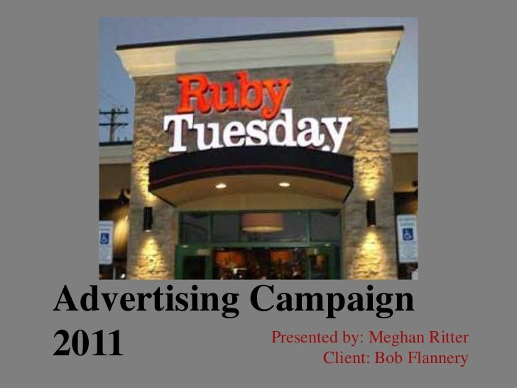 Advertising Campaign <br />2011<br />Presented by: Meghan Ritter <br /> Client: Bob Flannery<br />