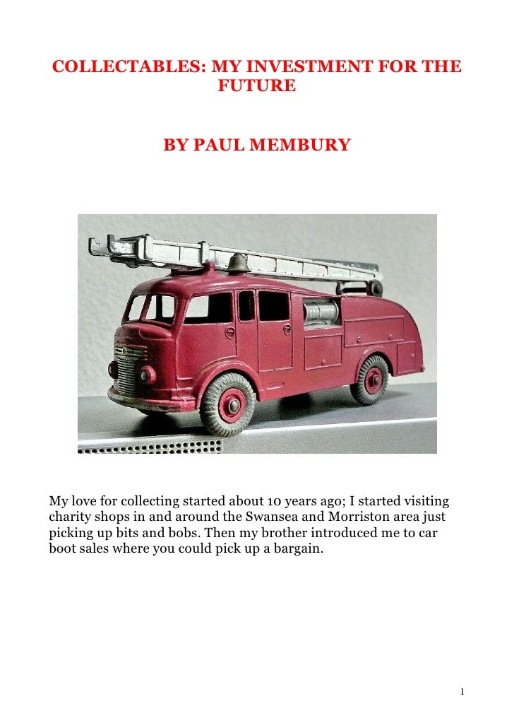 COLLECTABLES: MY INVESTMENT FOR THE              FUTURE                   BY PAUL MEMBURYMy love for collecting started ab...