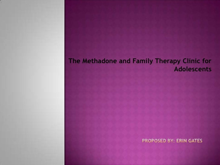 The Methadone and Family Therapy Clinic for                              Adolescents