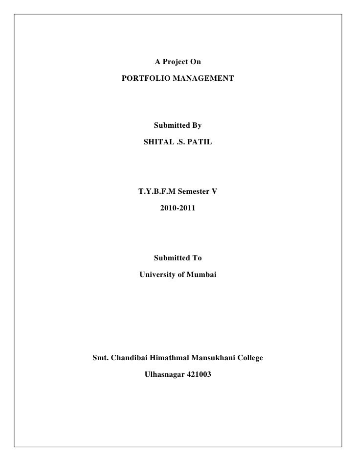 A Project On       PORTFOLIO MANAGEMENT               Submitted By            SHITAL .S. PATIL           T.Y.B.F.M Semeste...