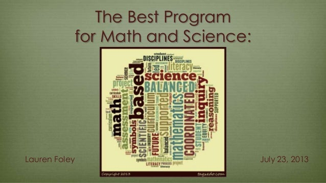 The Best Program for Math and Science: Lauren Foley July 23, 2013