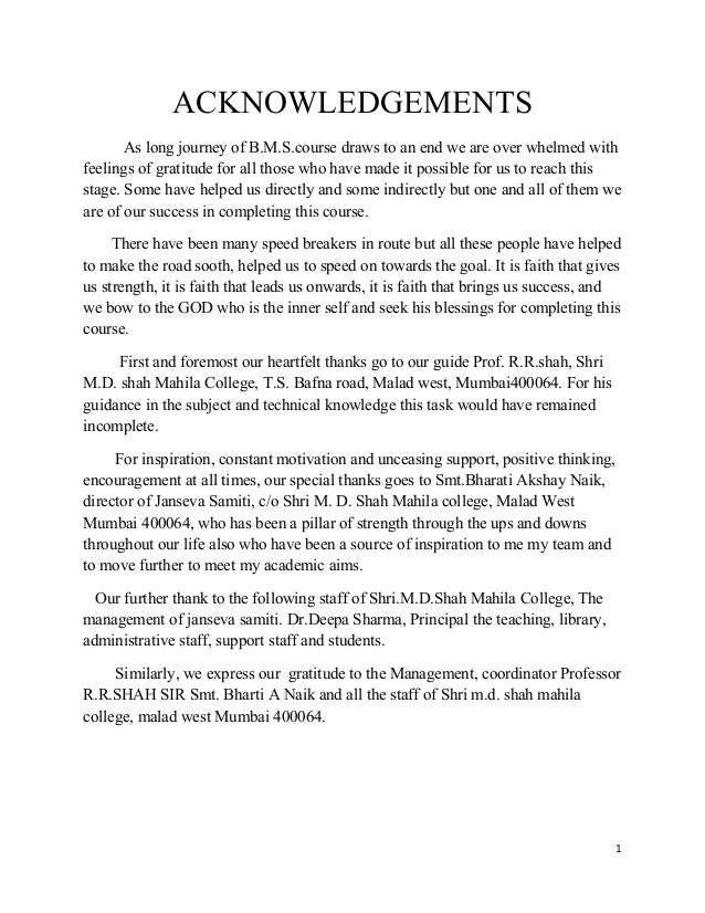 ACKNOWLEDGEMENTS       As long journey of B.M.S.course draws to an end we are over whelmed withfeelings of gratitude for a...