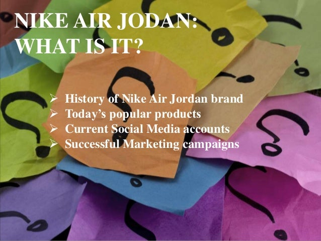 air jordan marketing plan Air jordan: the best sports marketing campaign nike had an advertising campaign in mind even before jordan toed the nba hardwood whatever plan they had in the.