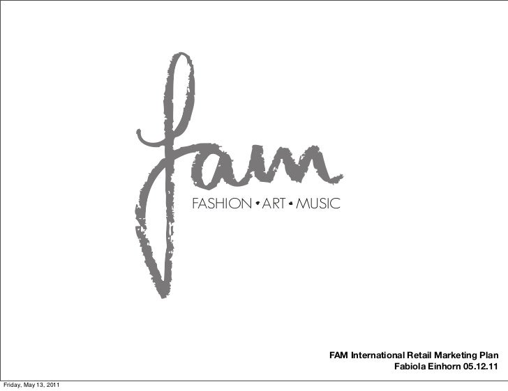 FASHION ART MUSIC                                      FAM International Retail Marketing Plan                            ...