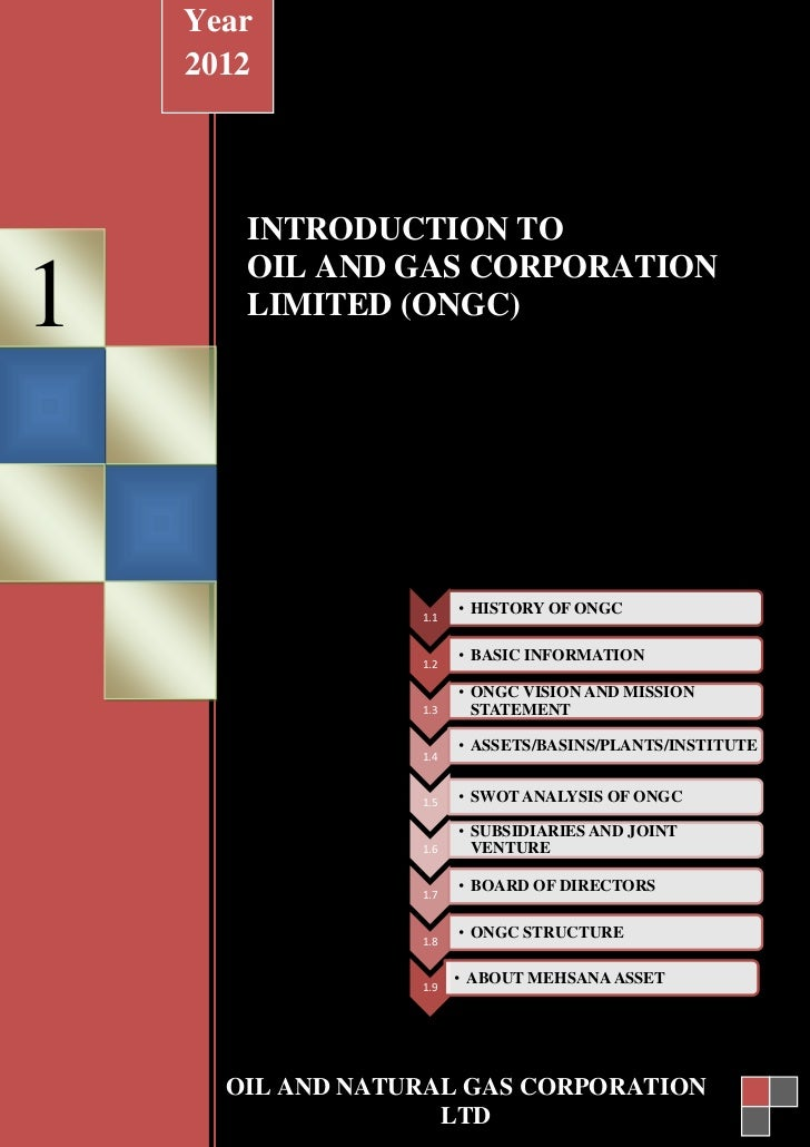 Year    2012       INTRODUCTION TO       OIL AND GAS CORPORATION1      LIMITED (ONGC)                  1.1                ...
