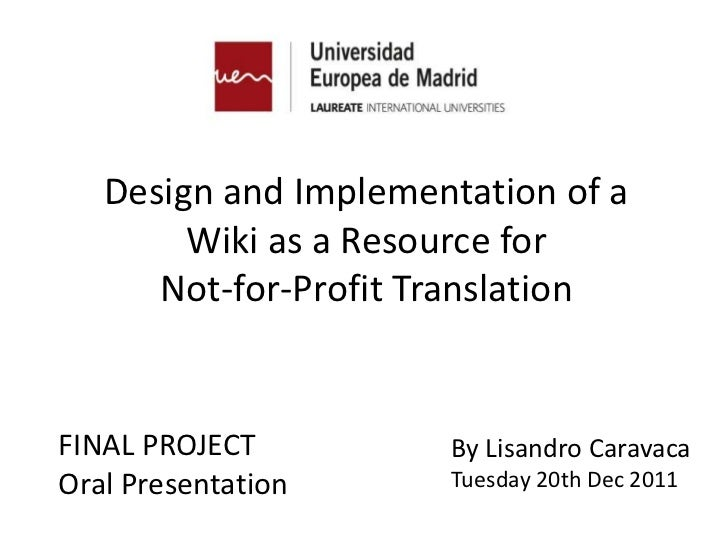Design and Implementation of a        Wiki as a Resource for      Not-for-Profit TranslationFINAL PROJECT         By Lisan...