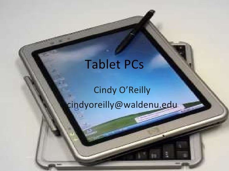 Tablet PCs Cindy O'Reilly [email_address]