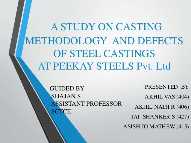 study on peekay steel castings ltd Peekay steel castings private limited manufactures steel products the company offers carbon and alloy steel, valve, turbine, and nickel based alloy products.
