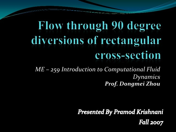 ME – 259 Introduction to Computational Fluid                                   Dynamics                         Prof. Dong...