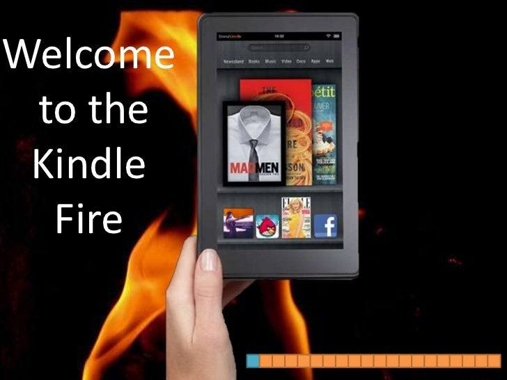 Welcome to the Kindle  Fire