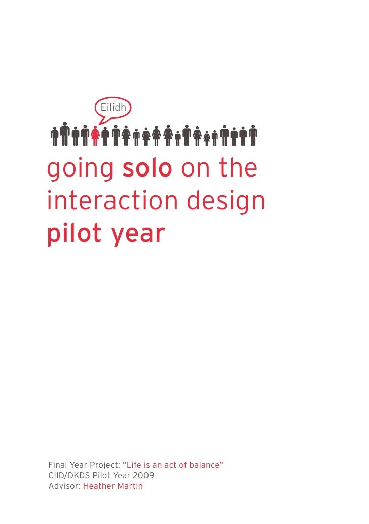 """Eilidh     going solo on the interaction design pilot year     Final Year Project: """"Life is an act of balance"""" CIID/DKDS P..."""