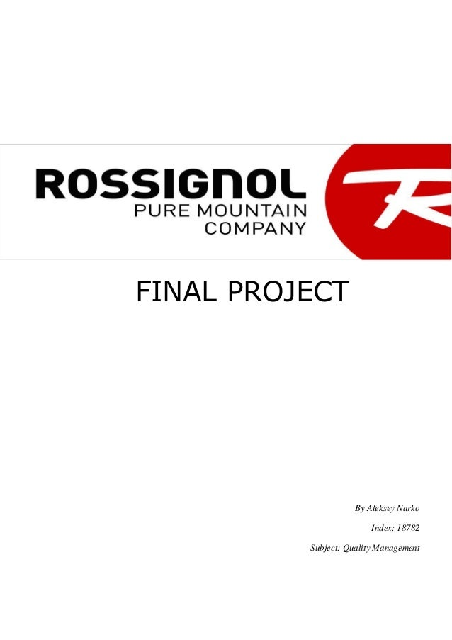 Rossignol, Final project (Quality Management)