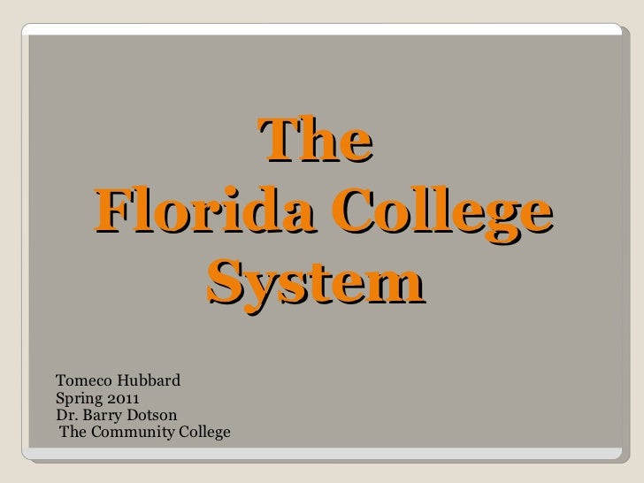 Tomeco Hubbard Spring 2011  Dr. Barry Dotson The Community College  The  Florida College System