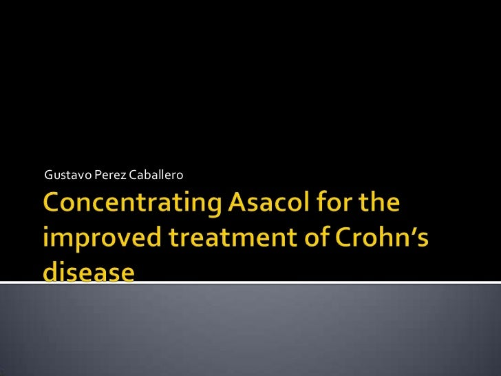 Concentrating Asacol for the improved treatment of Crohn's disease<br />Gustavo Perez Caballero<br />